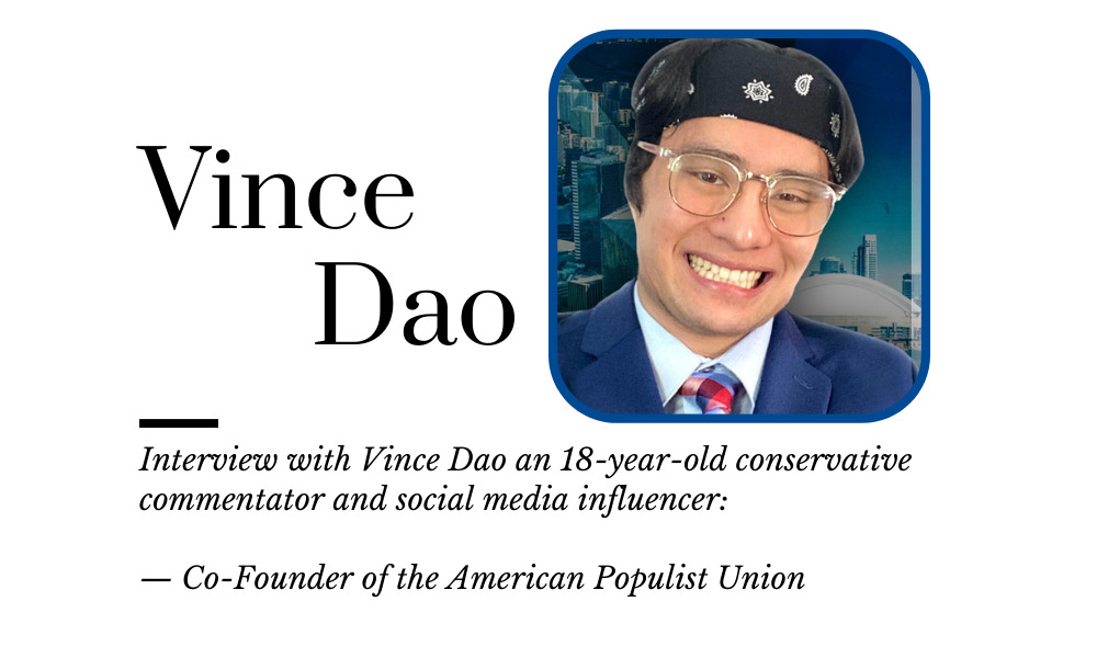Interview with Vince Dao, Conservative Social Media Influencer